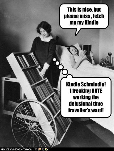 This is nice, but please miss , fetch me my Kindle - Historic LOLs