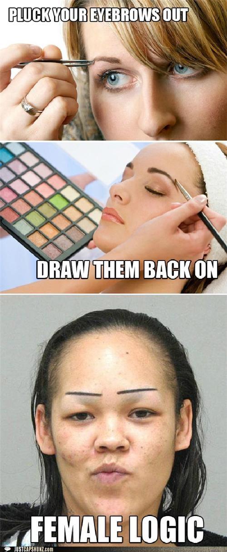 bad makeup draw eyebrows back on eyebrows female logic logic makeup pluck eyebrows