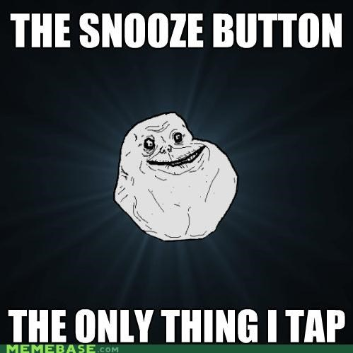 button forever alone sex snooze tap that - 5353051392