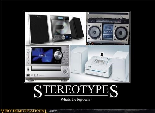 Big Deal hilarious stereo stereotypes - 5353601792