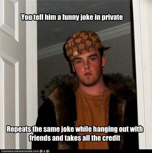credit friends funny hat humor jokes private Scumbag Steve - 5353932032