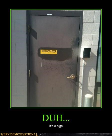 door,duh,idiots,sign