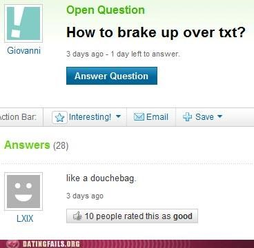 breaking up douchebag text texting We Are Dating yahoo answers - 5355926528