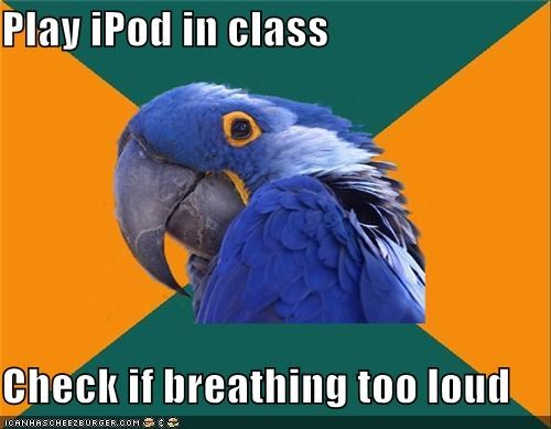 apple,breathing,class,ipod,Paranoid Parrot,school
