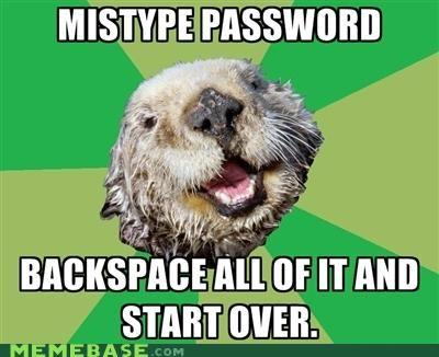 backspace Memes ocd password safe start over type - 5356659712
