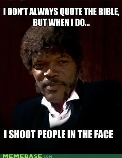 bible face mofo movies pulp fiction shoot the most interesting man in the world - 5356772608