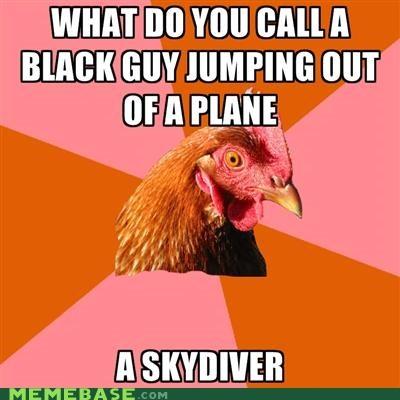 anti joke chicken black jump plane racism skydiver - 5357139200