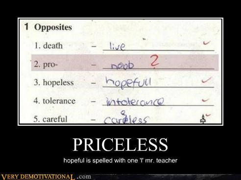 idiots noob priceless spelling teacher