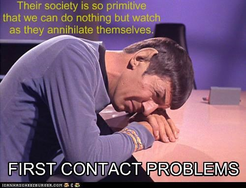 First Contact First World Problems Leonard Nimoy primitive problems society Spock Star Trek