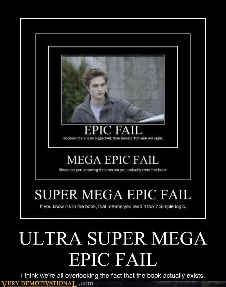 ULTRA SUPER MEGA EPIC FAIL I think we're all overlooking the fact that the book actually exists.