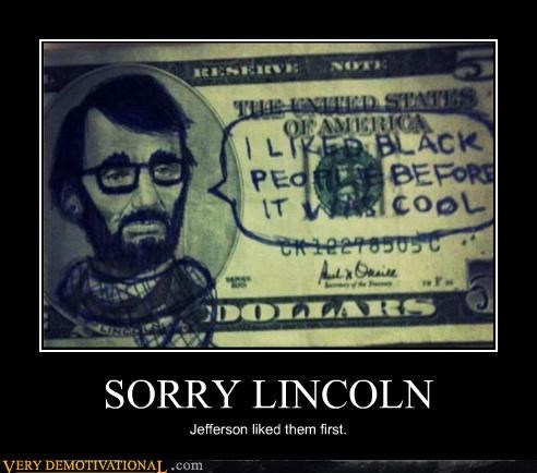 hilarious,hipster,jefferson,lincoln