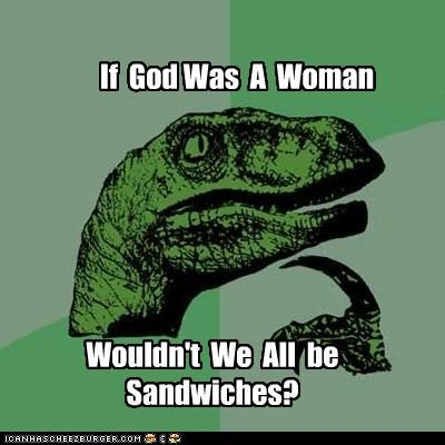 god made in his image men philosoraptor religion sandwiches sexism women - 5360640768