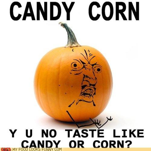 candy candy corn gross halloween pumpkins Y U No Guy - 5360675584
