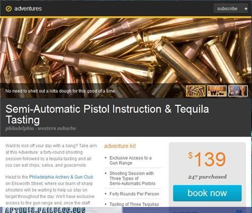 bad choices,drinking,guns,shooting range,tequila,what-could-go-wrong