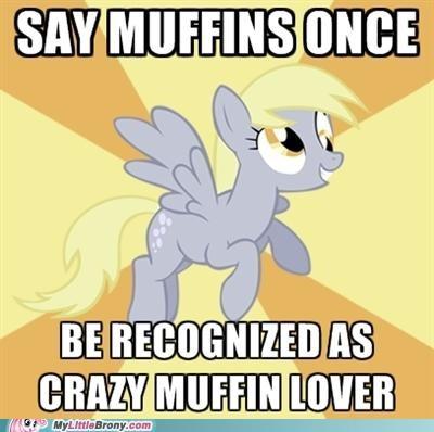 derpy hooves iz meme muffins truth - 5361826816