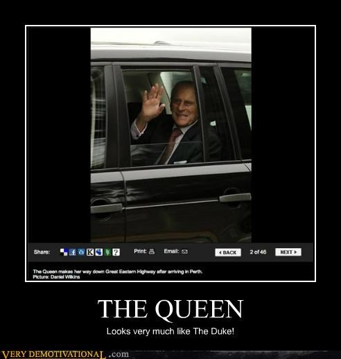 THE QUEEN Looks very much like The Duke!