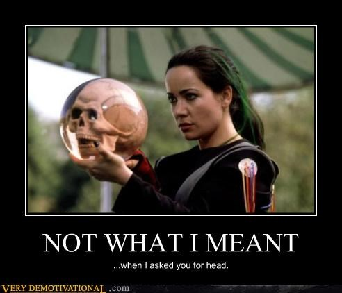 NOT WHAT I MEANT ...when I asked you for head.