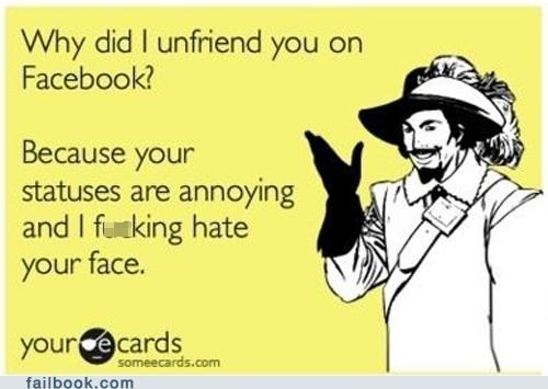 ecards,Featured Fail,honest,oh snap,unfriend