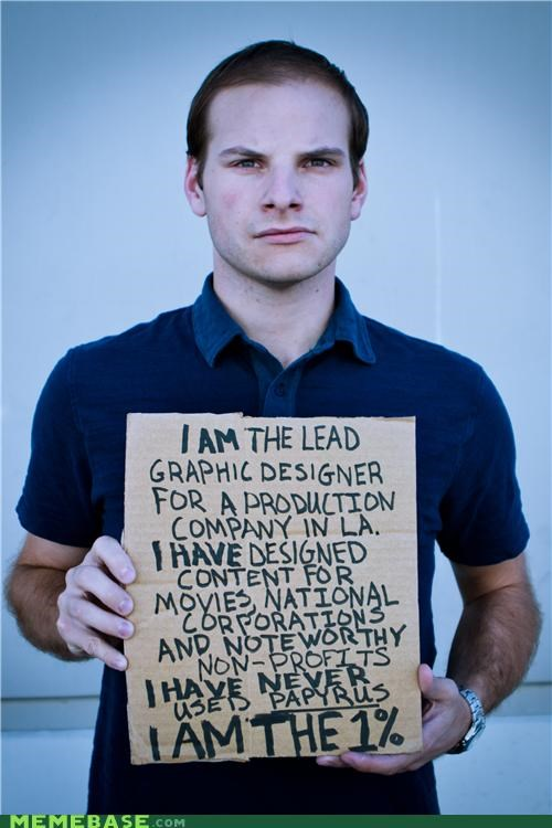 comic sans,fonts,graphic design,Occupy Wall Street,papyrus