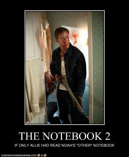 Blood,guns,Ryan Gosling,sequels,the notebook,violence