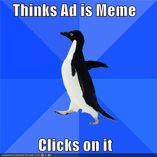 Ad meme sigh Sims socially awkward penguin sorry yaris - 5365480960