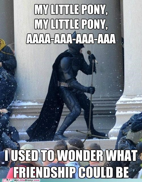batman,best of week,For the Dudes,friendship,my little pony,na na na na na na brony,Theme Song