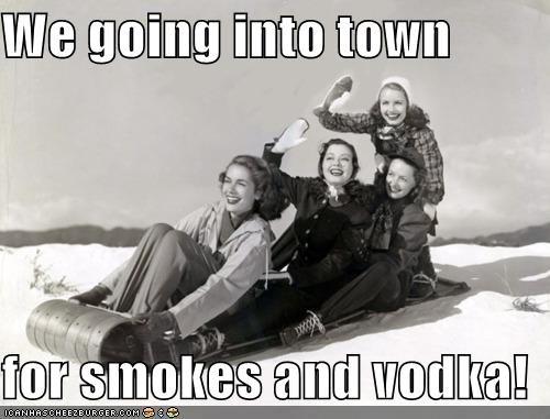 alcohol booze cigarettes drinks happy historic lols liquor snow vodka women - 5366589440