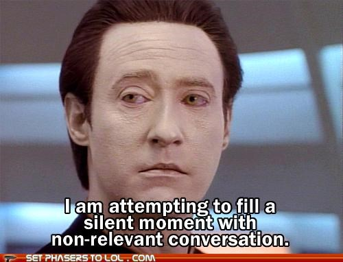 attempting,brent spiner,conversation,data,small talk,Star Trek,task