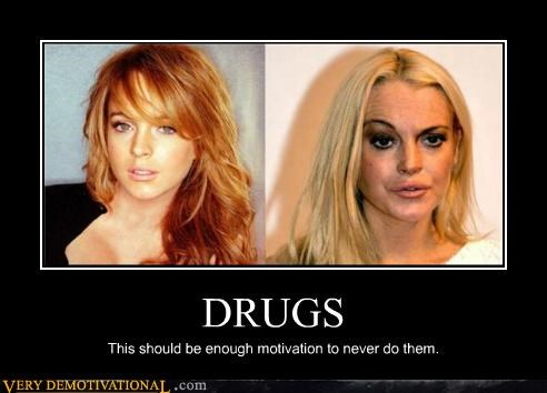 bad idea drugs idiots lindsay lohan motivation - 5368111104