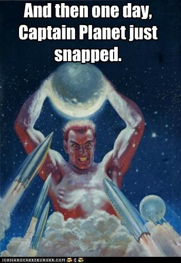 art,captain planet,cartoons,historic lols,snapped,superhero,wtf