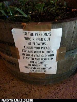 Flower jerk Parenting Fail passive aggressive sign warning