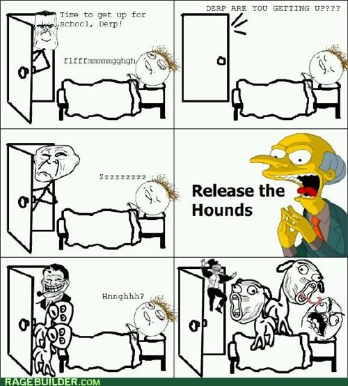 dogs,hounds,morning,Rage Comics,release the hounds