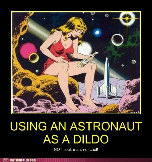 astronaut demotivational dildont sex toy space vintage We Are Dating