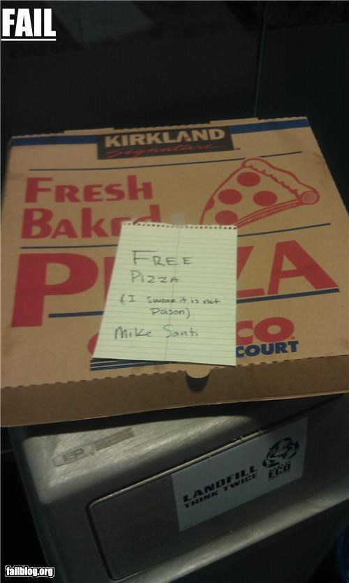 Free Pizza, Non-Poisoned Today nobody at work, nobody did anything to celebrate Halloween. So this random co worker who never talks to anyone went up and down the rows of cubicles telling everyone he bought pizza for everyone..*suspect*