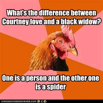 anti joke chicken,Black Widow,courtney love,nirvanna,obvious,retrospect,spider