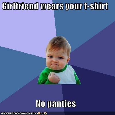 Girlfriend wears your t-shirt No panties