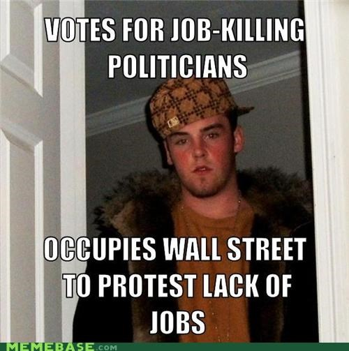 cause effect jobs Occupy Wall Street politicians Protest Scumbag Steve