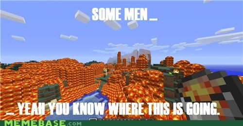 burn,lava,minecraft,some men,video games,world
