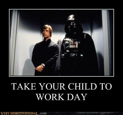 darth vader,hilarious,star wars,take your child to work d,take your child to work day