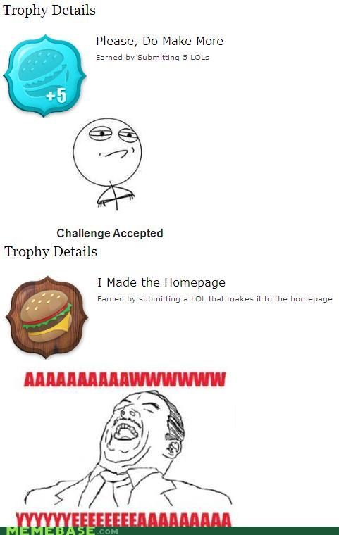 awww yeah Challenge Accepted cheezburger homepage meta trophies - 5369550848