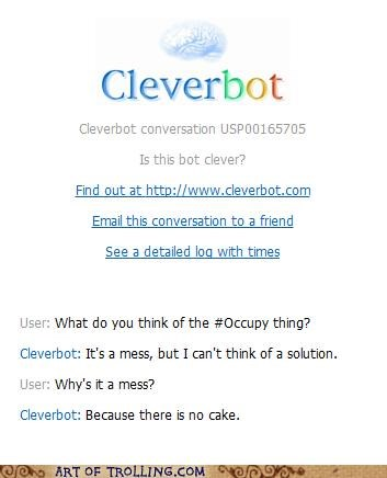 cake,Cleverbot,mess,Occupy Wall Street