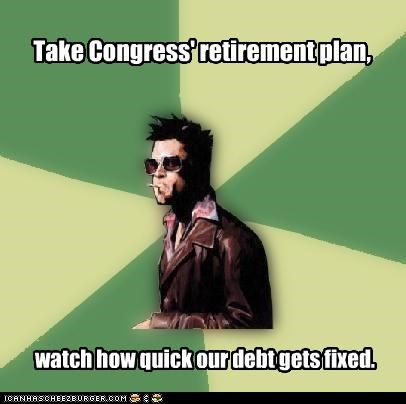 Take Congress' retirement plan, watch how quick our debt gets fixed.