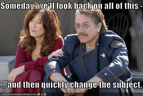 Battlestar Galactica,change the subject,edward james olmos,laura roslin,mary mcdonnell,Someday,william adama