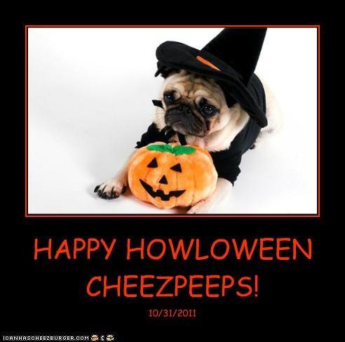 HAPPY HOWLOWEEN CHEEZPEEPS! 10/31/2011