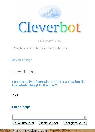 accidentally the whole,Cleverbot,coca cola bottle,fleshlight
