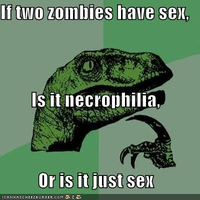 Have Zombies having sex what