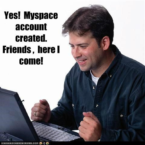 computers,Engineering Professor,friends,myspace,Net Noob,social networking