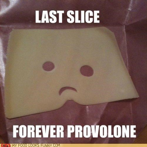cheese face forever alone Sad slice