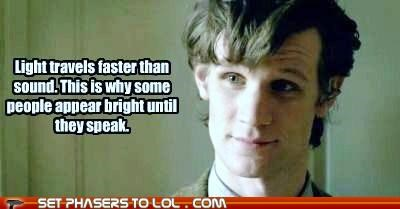bright,burn,doctor who,light,Matt Smith,sound,stupid,the doctor