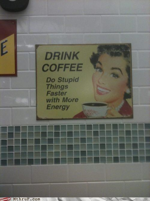 coffee Hall of Fame motivational productivity sign